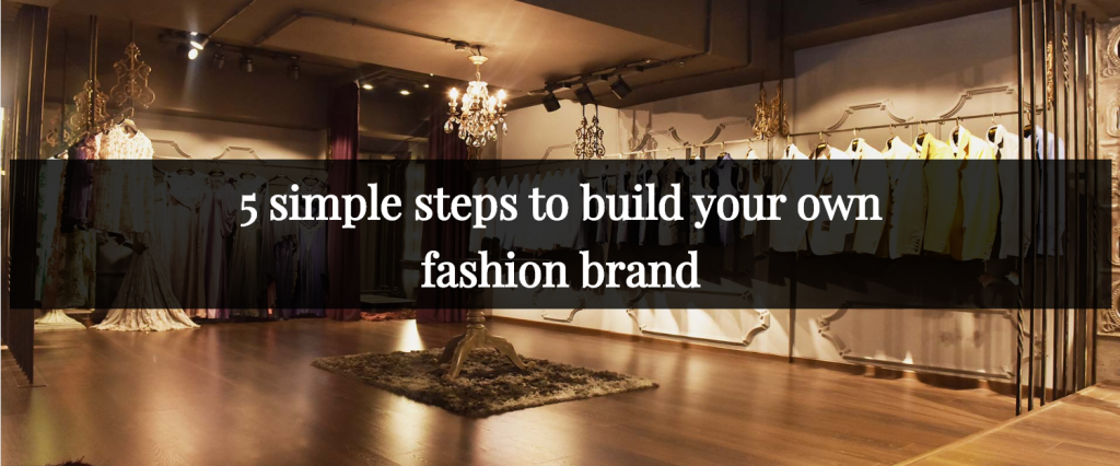 How to setup own fashion brand?