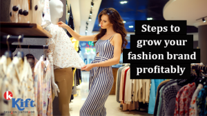 Steps to grow your fashion brand profitably