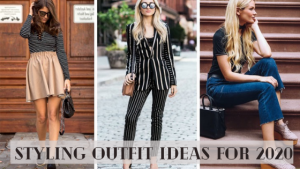 STYLING OUTFIT IDEAS FOR 2020