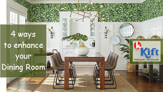 ways to enhance your Dining room