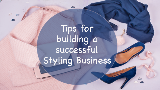 Tips for building a successful styling business