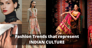 Fashion Trends that represent INDIAN CULTURE